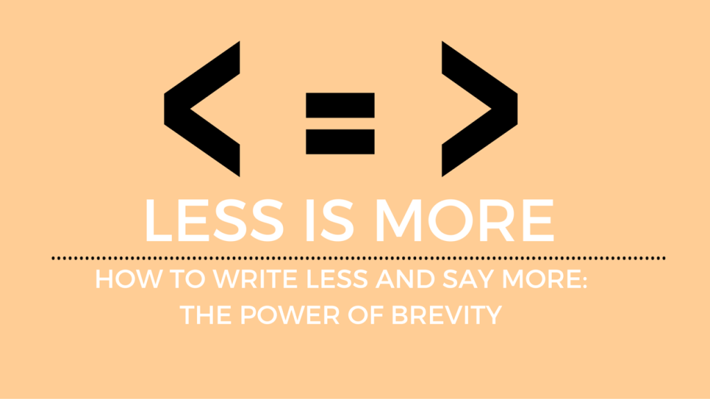 Writing less to stay more, the power of brevity